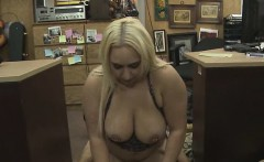 chubby big titty blonde fucked in pawn shop office